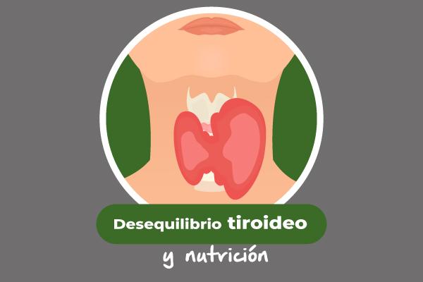 Desequilibrio tiroideo y nutrición