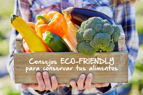 Consejos eco-friendly para conservar tus alimentos